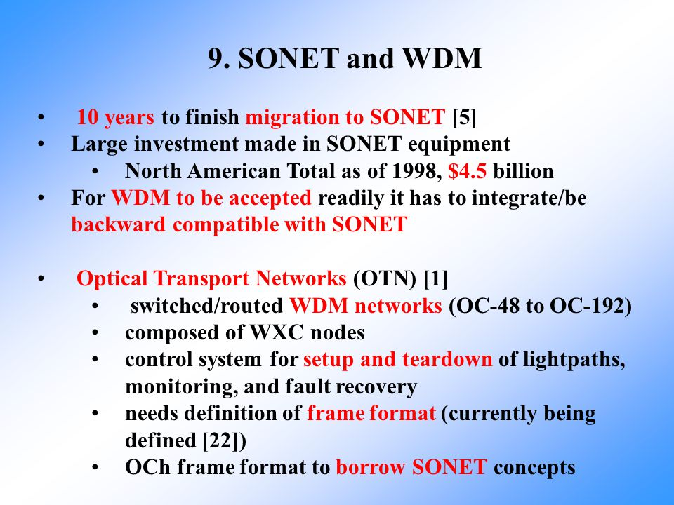 9. SONET and WDM 10 years to finish migration to SONET [5]